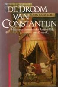 De droom van Constantijn - R. Lane Fox (ISBN 9789051570250)