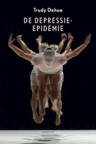 De depressie-epidemie - Trudy Dehue (ISBN 9789045704302)