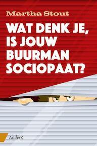 Wat denk je, is jouw buurman sociopaat? - Martha Stout (ISBN 9789462960091)