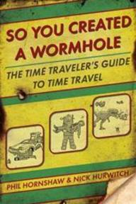 So You Created A Wormhole - Phil Hornshaw, Nick Hurwitch (ISBN 9780425245583)