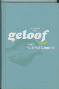 Het kleine boek / Geloof - G. Kardinaal Danneels (ISBN 9789020958430)