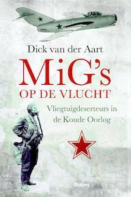 MiG?s op de vlucht - Dick van der Aart (ISBN 9789085068099)