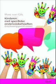 Kinderen met specifieke onderwijsbehoeften ontwikkelingsgericht werken - Marc van Gils (ISBN 9789044129182)