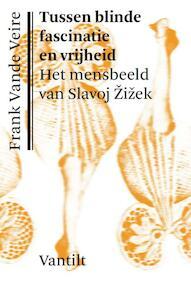 Tussen blinde fascinatie en vrijheid - Frank Vande Veire (ISBN 9789460042157)