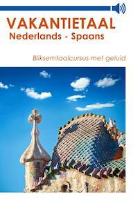 Vakantietaal Nederlands - Spaans - Vakantietaal (ISBN 9789490848910)