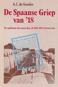 De Spaanse griep van '18 - A. C. de Gooijer (ISBN 9789062787517)