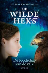 De boodschap van de valk - De wilde heks - Lene Kaaberbøl (ISBN 9789401423977)