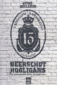 Beerschot hooligans - Vitas Declerck (ISBN 9789460013881)