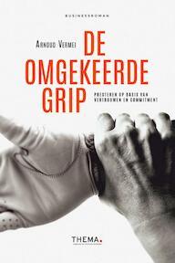De omgekeerde grip - Arnoud Vermei (ISBN 9789462720565)