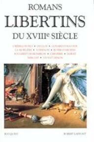 Romans libertins du XVIIIe siècle - Raymond Trousson (ISBN 9782221070727)