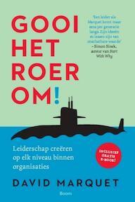 Gooi het roer om! - Leiderschap creeren op elk niveau binnen organisaties - L. David Marquet (ISBN 9789024404261)