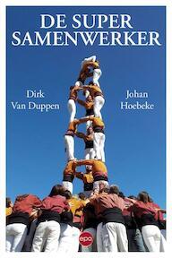 De supersamenwerker - Dirk van Duppen, Johan Hoebeke (ISBN 9789462670655)