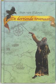 De dertiende tovenaar - Stan van Elderen (ISBN 9789064940521)