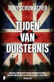 Tijden van duisternis - Tony Schumacher (ISBN 9789022579268)