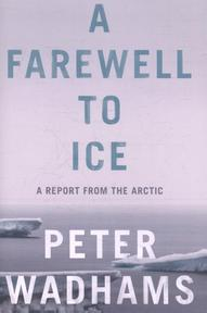 Farewell to Ice - Peter Wadhams (ISBN 9780241009413)