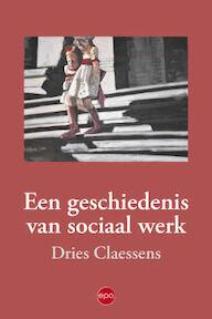 Een geschiedenis van sociaal werk - Dries Claessens (ISBN 9789462671096)