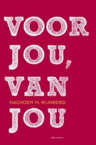Voor jou, van jou - Nachoem M. Wijnberg (ISBN 9789025451523)
