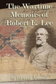The Wartime Memoirs of Robert E Lee - Edward Aronoff (ISBN 9781499510959)