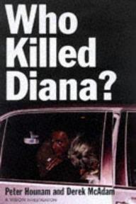 Who Killed Diana? - Peter Hounam, Derek McAdam (ISBN 9781901250176)