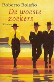 De woeste zoekers - Roberto Bolaño (ISBN 9789029067386)