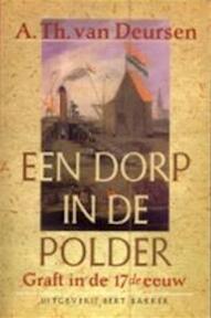 Een dorp in de polder - Arie Theodorus Deursen (ISBN 9789035119833)