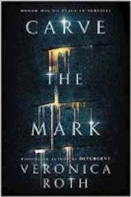 Carve the Mark - Veronica Roth (ISBN 9780008159498)