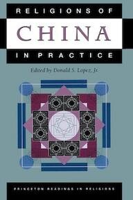 Religions of China in Practice - Donald S Lopez (ISBN 9780691021430)