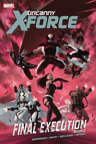Uncanny X-Force: Final Execution 2 - Rick Remender (ISBN 9780785161851)