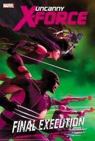 Uncanny X-Force: Final execution 1 - Remender, McKone, Totino Tedesco, Noto (ISBN 9780785161837)