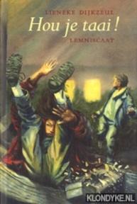 Hou je taai! - L. Dijkzeul, R. van der Schans (ISBN 9789060697849)
