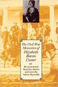 The Civil War Memories of Elizabeth Bacon Custer - Elizabeth Bacon Custer (ISBN 9780292722507)