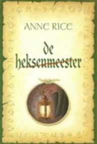De heksenmeester - Anne Rice (ISBN 9789022538401)