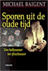 Sporen uit de oude tijd - Michael Baigent (ISBN 9789051218039)