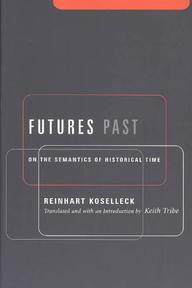 Futures Past - Reinhart Koselleck (ISBN 9780231127714)