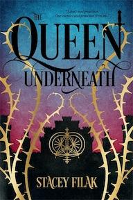 The Queen Underneath - Stacey Filak (ISBN 9781624145605)