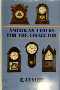 American Clocks for the Collector - Eric John Tyler (ISBN 9780709188704)
