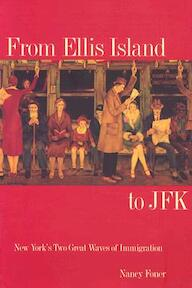 From Ellis Island to JFK - New Yorks Two Great Waves of Immigration - Nancy Foner (ISBN 9780300093216)