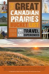 The Great Canadian Prairies Bucket List - Robin Esrock (ISBN 9781459730496)