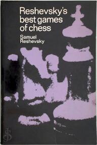 Reshevsky's best games of chess - Samuel Reshevsky (ISBN 9780486206066)
