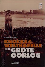 Knokke en Westkapelle in de grote oorlog - Eddy Lambrecht (ISBN 9789055081387)