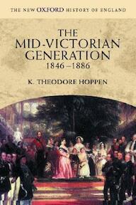 The Mid-Victorian Generation 1846-1886 - K. Theodore Hoppen (ISBN 9780198731993)