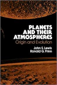 Planets and Their Atmospheres - John S. Lewis, Ronald G. Prinn (ISBN 9780124465800)