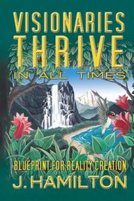 Visionaries Thrive in All Times - J. Hamilton (ISBN 9781419602412)