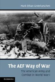 AEF Way of War - Mark Ethan Grotelueschen (ISBN 9780521169097)