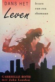 Dans het leven - Gabrielle Roth, John Loudon, D.L. van der Waerden (ISBN 9789069631325)