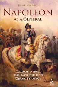 Napoleon as a General - Jonathon Riley (ISBN 9781847251800)