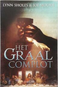 Het Graal-complot - Lynn Sholes, Joe Moore, Joe Moore (ISBN 9789045202419)