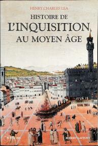 Histoire de l'Inquisition au Moyen Âge - Henry Charles Lea (ISBN 9782221102381)