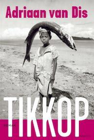 Tikkop - Adriaan van Dis (ISBN 9789045702445)