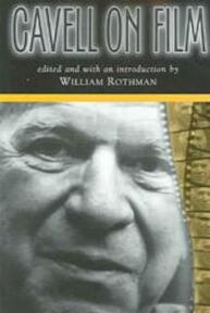 Cavell On Film - Stanley Cavell, William Rothman (ISBN 9780791464328)